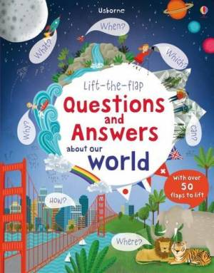 Lift-the-Flap Questions and Answers About Our World